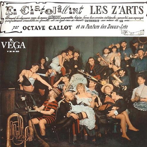 En chatouillant les Z'Arts, 1963, Octave CALLOT et sa fanfare des Beaux-Arts
