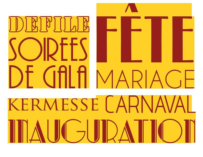 Événements, Défilé, Soirées, Gala, Fête, Mariage, Kermesse, Carnaval, Inauguration